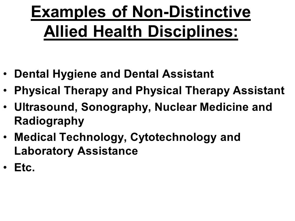 Examples of Non-Distinctive Allied Health Disciplines: