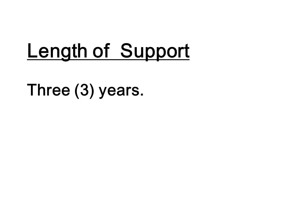 Length of Support Three (3) years.