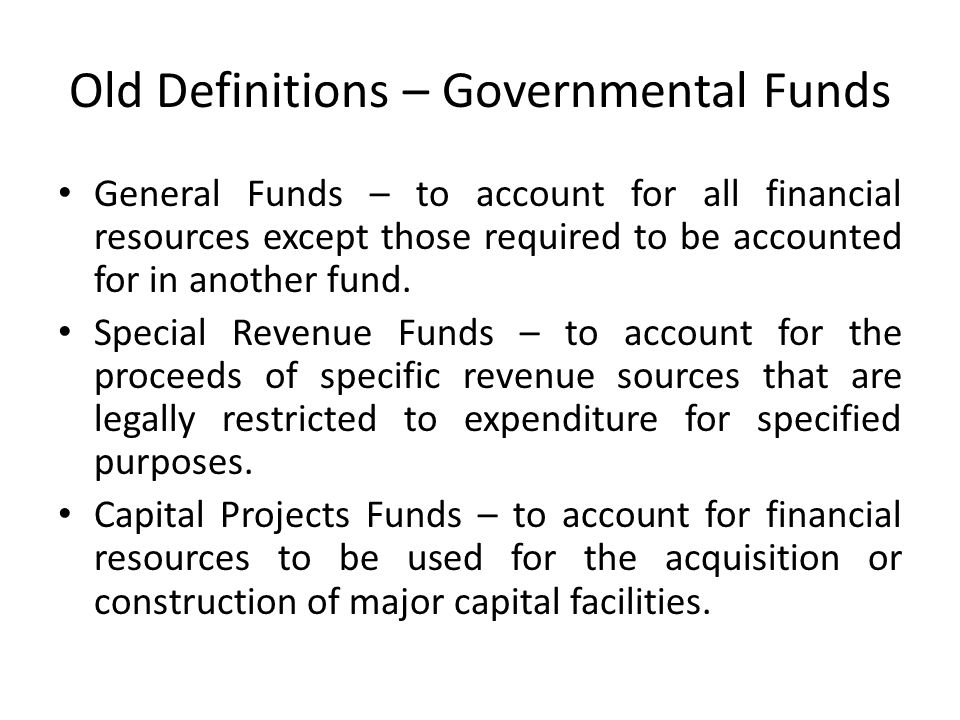 Old Definitions – Governmental Funds