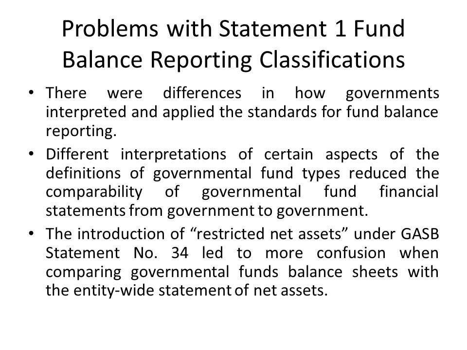 Problems with Statement 1 Fund Balance Reporting Classifications
