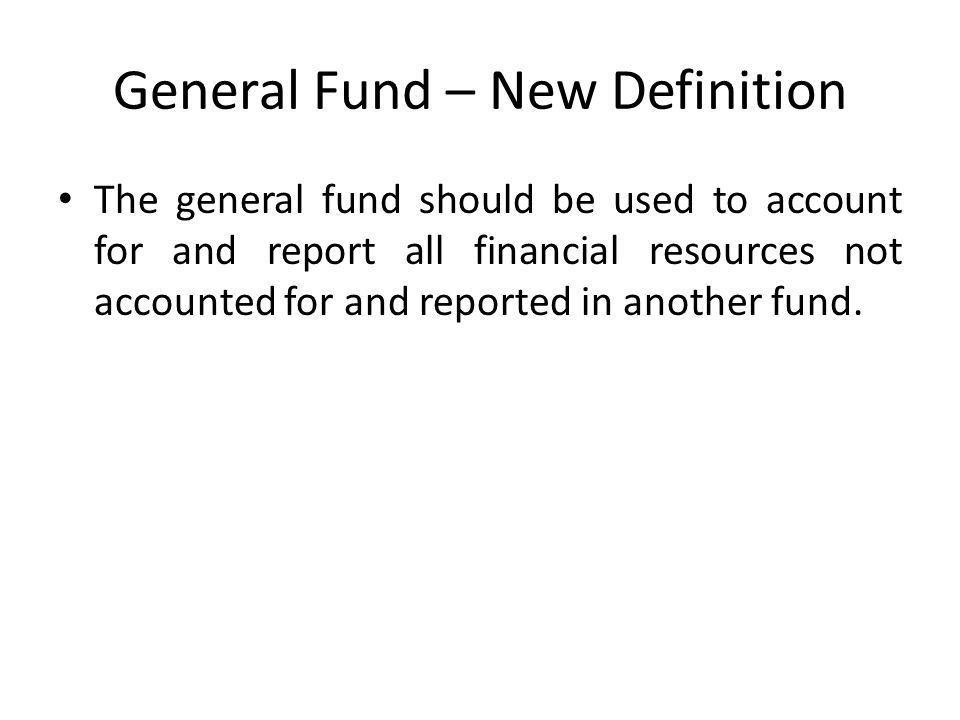General Fund – New Definition
