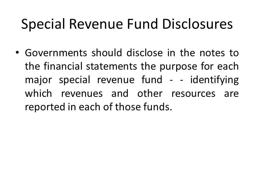 Special Revenue Fund Disclosures