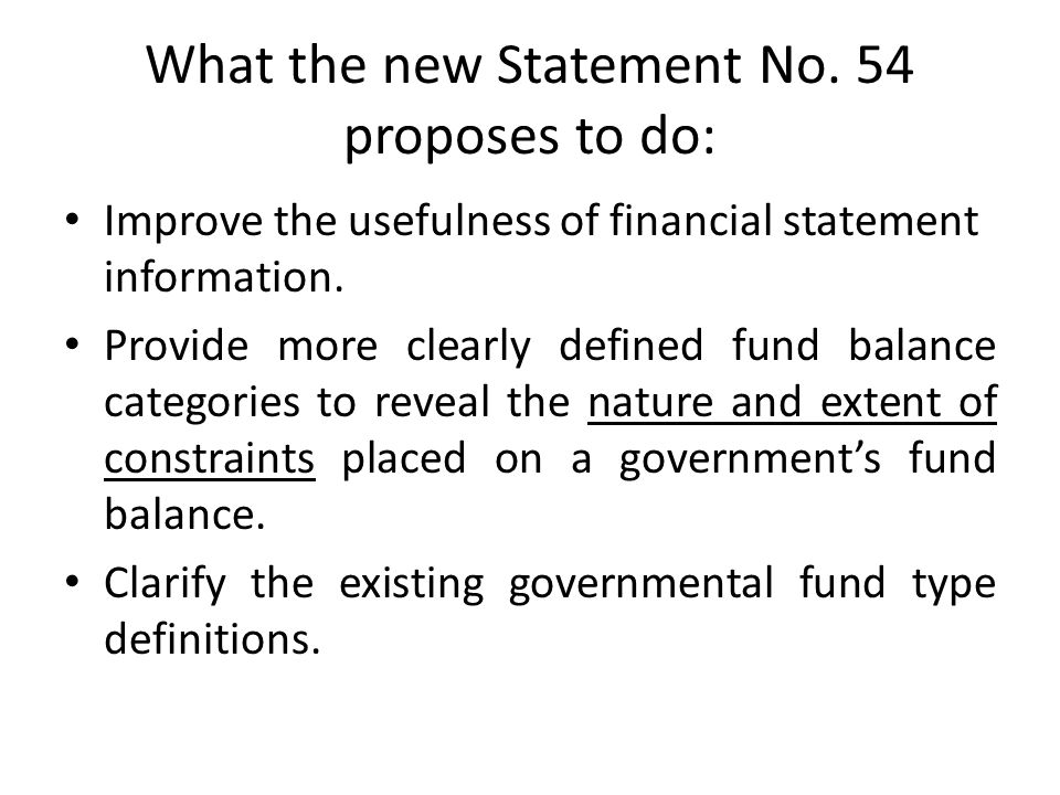 What the new Statement No. 54 proposes to do: