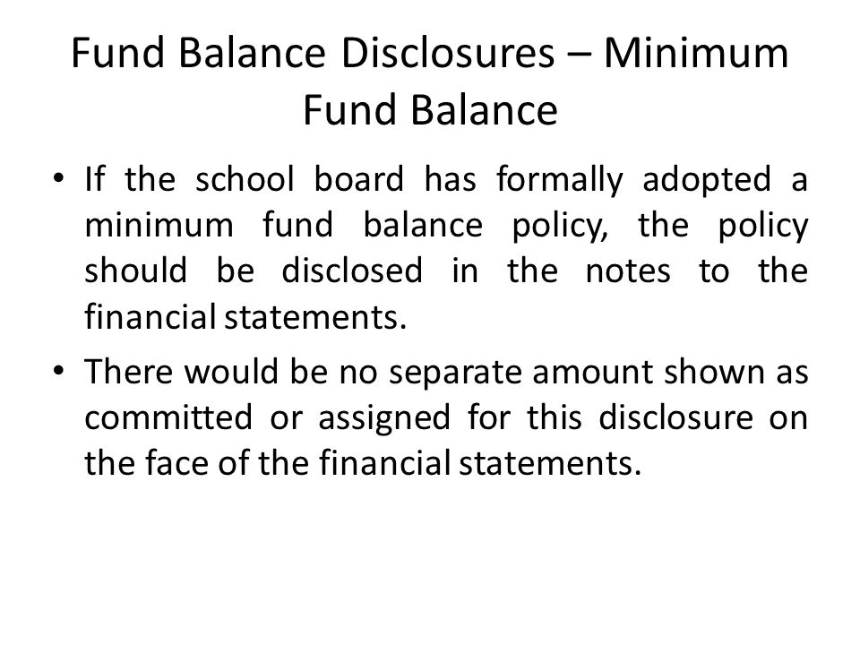 Fund Balance Disclosures – Minimum Fund Balance