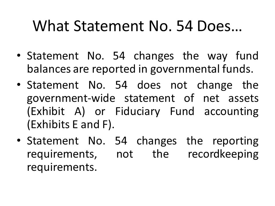 What Statement No. 54 Does…