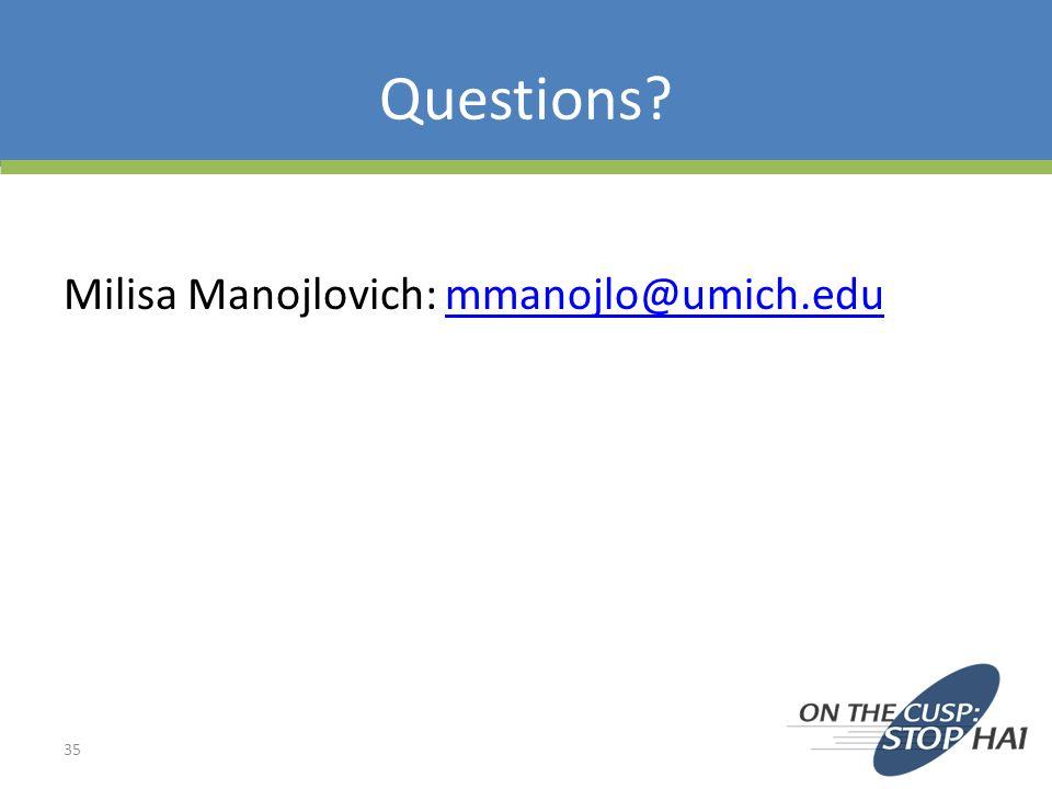 Questions Milisa Manojlovich: mmanojlo@umich.edu