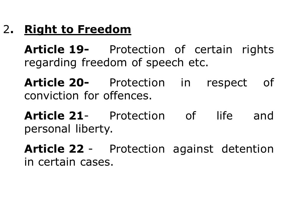 2. Right to Freedom Article 19- Protection of certain rights regarding freedom of speech etc.