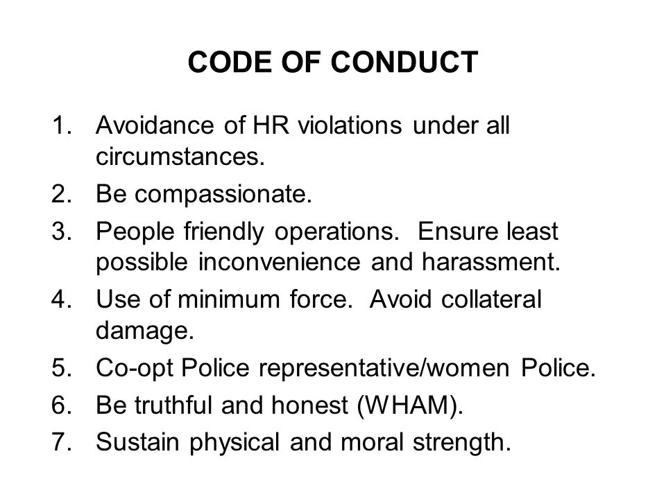 CODE OF CONDUCT Avoidance of HR violations under all circumstances.