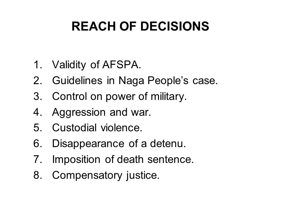 REACH OF DECISIONS Validity of AFSPA.