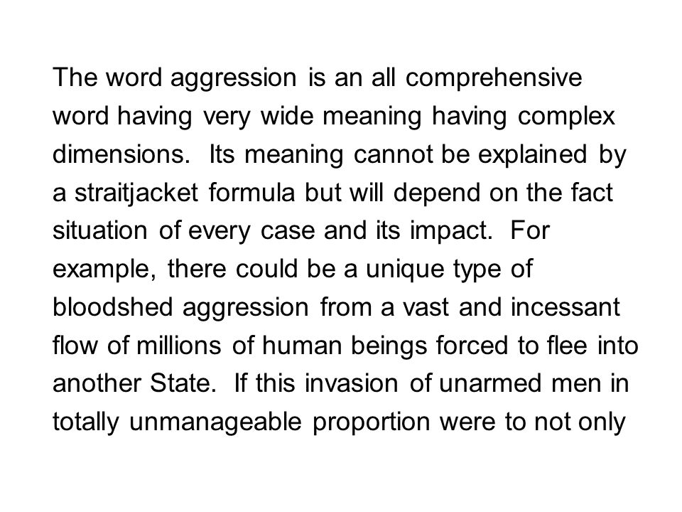 The word aggression is an all comprehensive