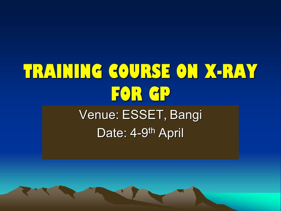 TRAINING COURSE ON X-RAY FOR GP