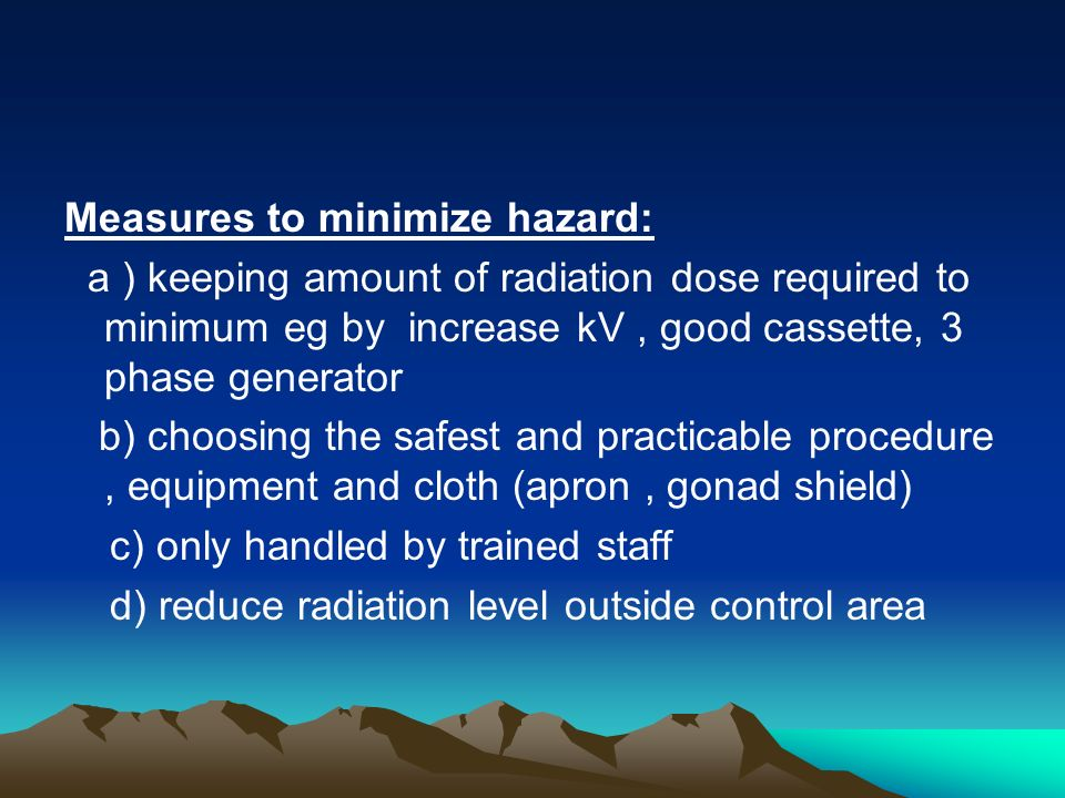 Measures to minimize hazard: