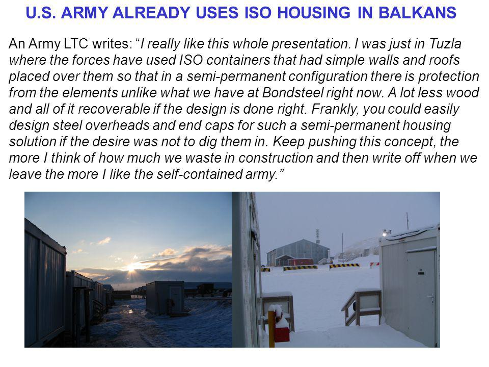 U.S. ARMY ALREADY USES ISO HOUSING IN BALKANS