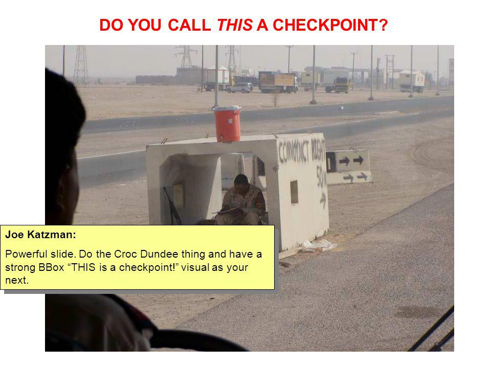 DO YOU CALL THIS A CHECKPOINT