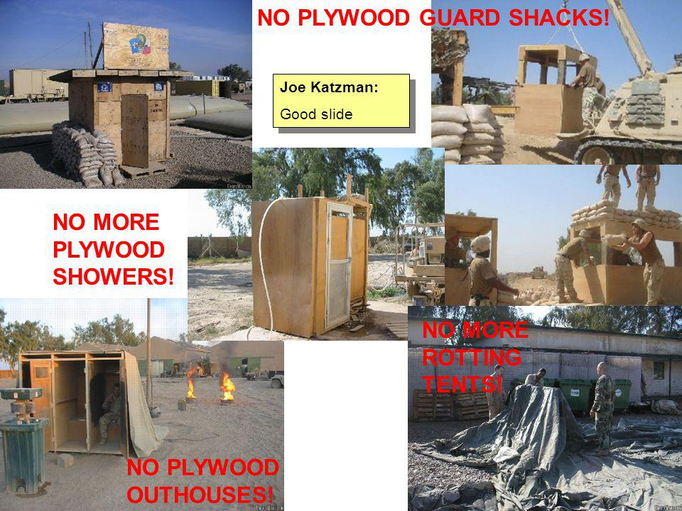 NO PLYWOOD GUARD SHACKS!