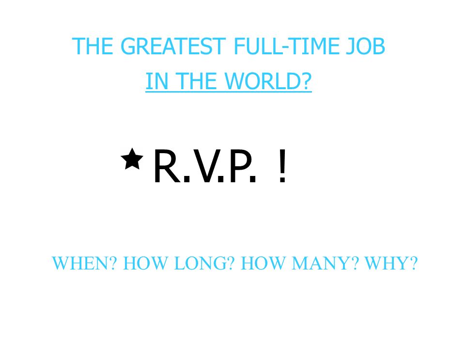 THE GREATEST FULL-TIME JOB