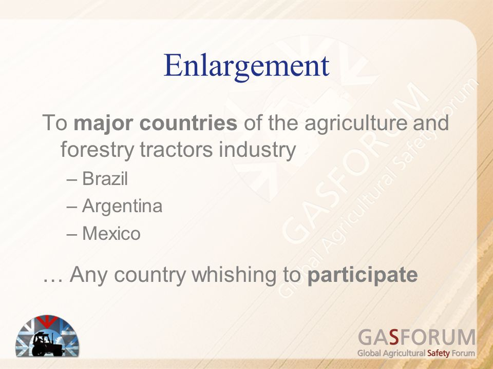 Enlargement To major countries of the agriculture and forestry tractors industry. Brazil. Argentina.