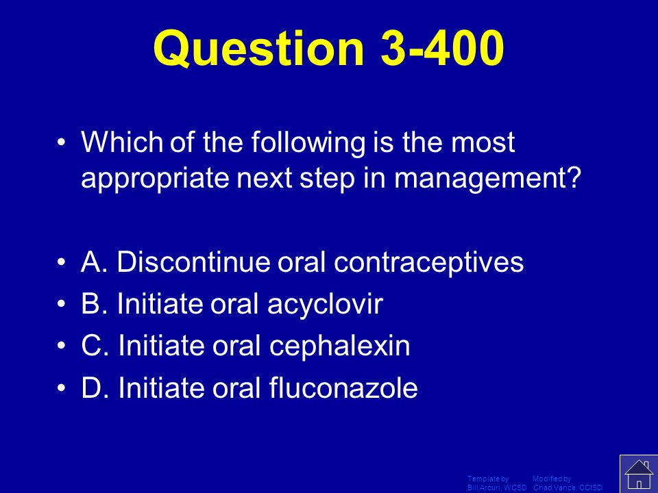 Question 3-400 Which of the following is the most appropriate next step in management A. Discontinue oral contraceptives.
