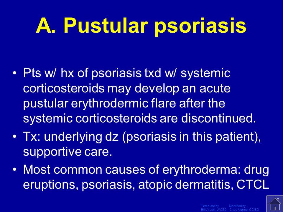A. Pustular psoriasis
