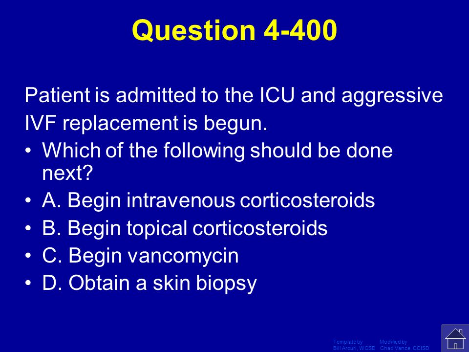 Question 4-400 Patient is admitted to the ICU and aggressive