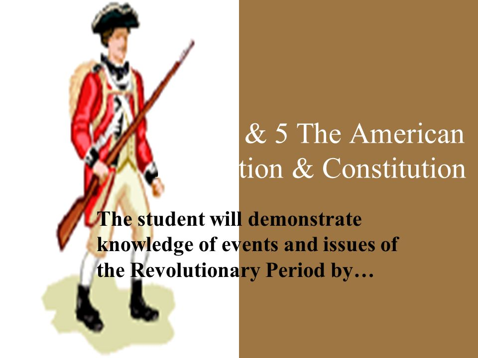 VUS 4 & 5 The American Revolution & Constitution