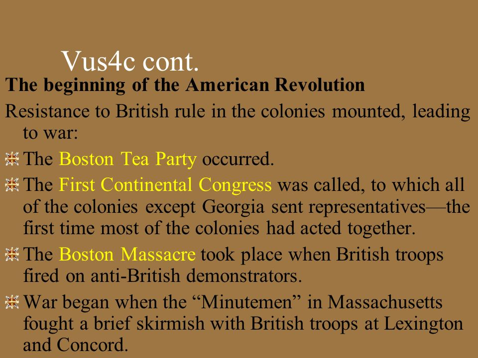 Vus4c cont. The beginning of the American Revolution