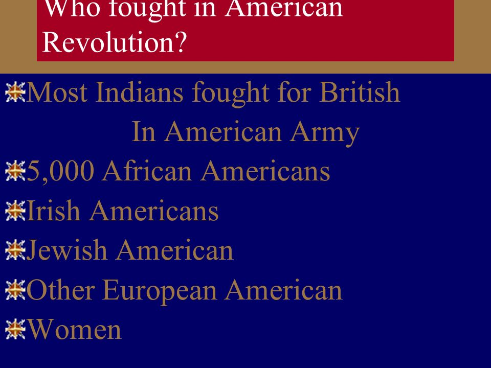 Who fought in American Revolution