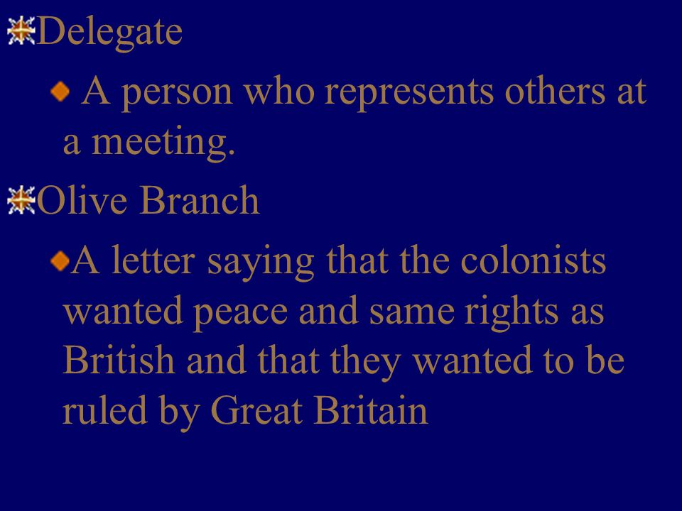 Definitions Delegate. A person who represents others at a meeting. Olive Branch.