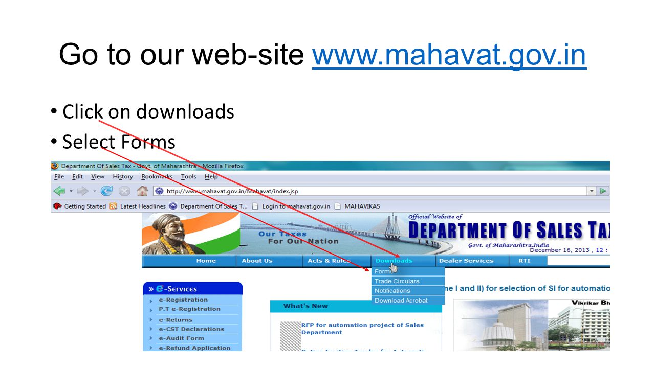 Go to our web-site www.mahavat.gov.in