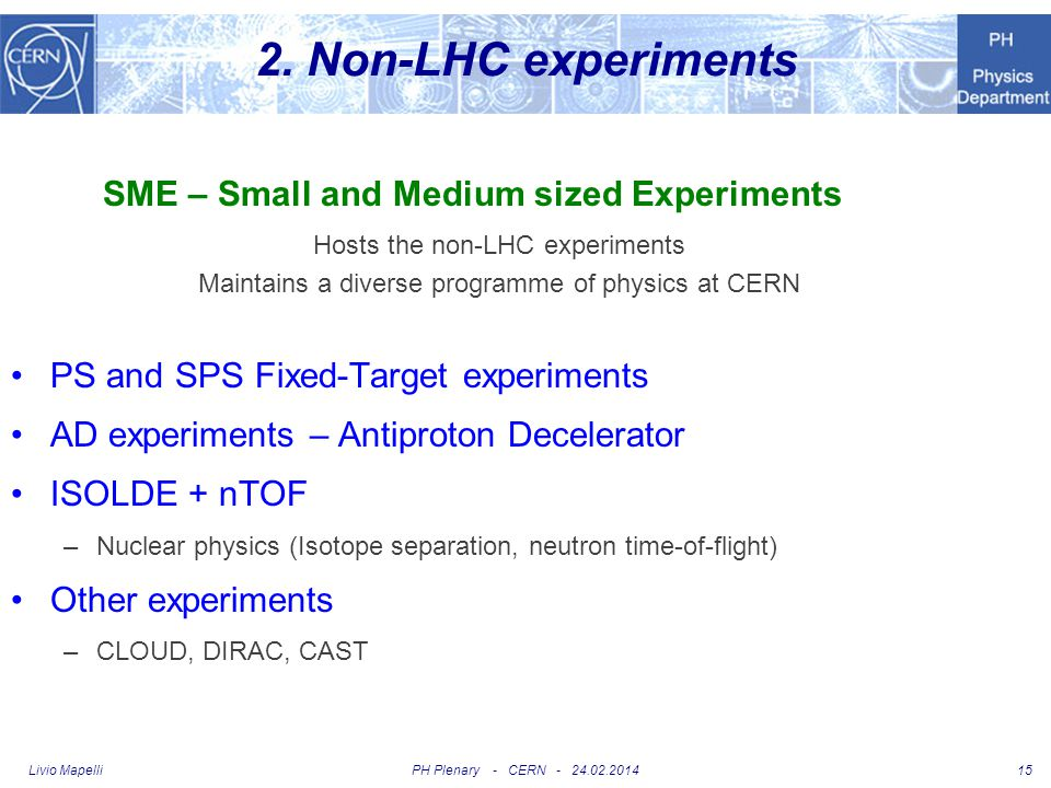 SME – Small and Medium sized Experiments