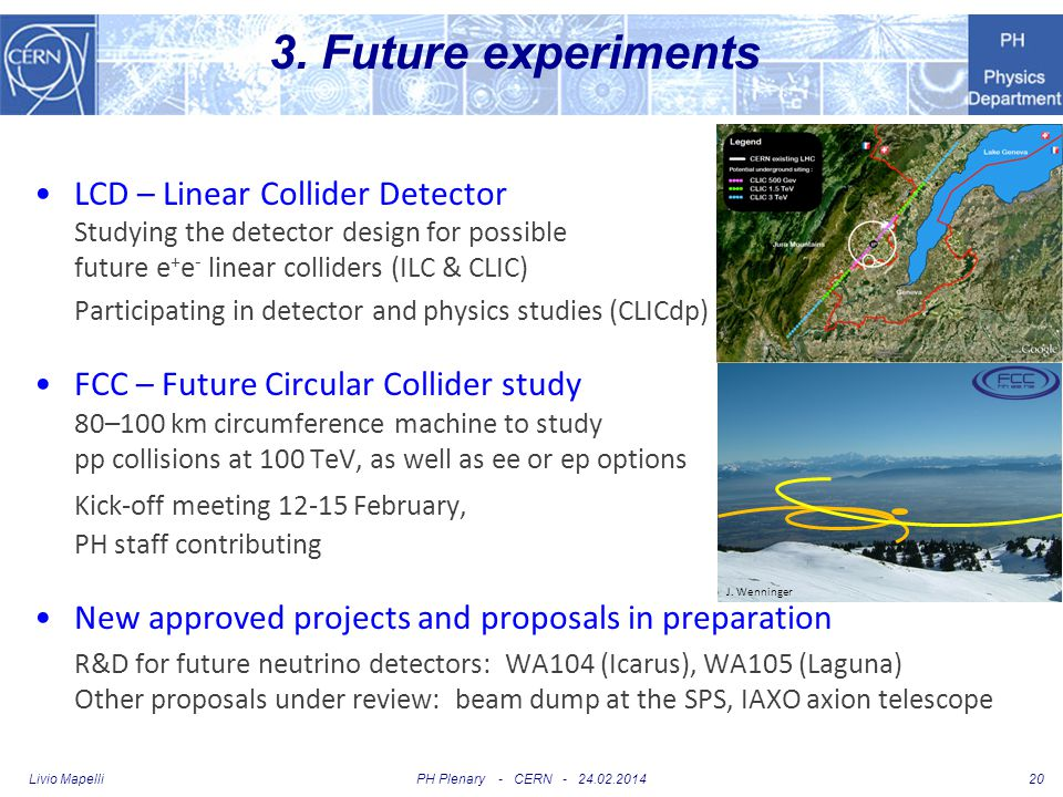 3. Future experiments LCD – Linear Collider Detector Studying the detector design for possible future e+e- linear colliders (ILC & CLIC)