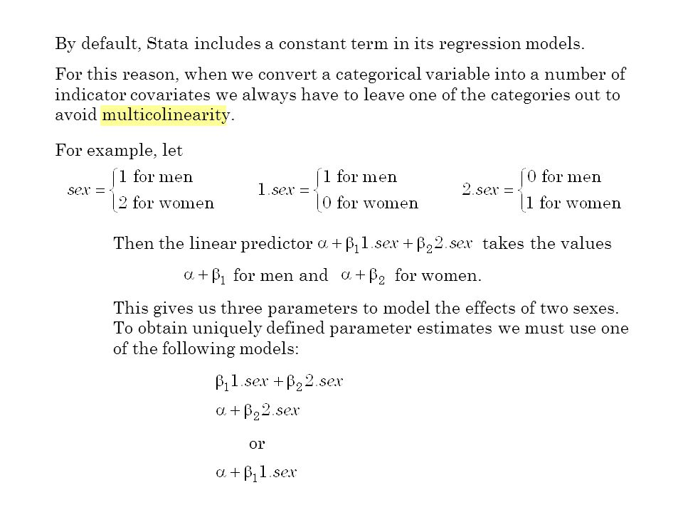 By default, Stata includes a constant term in its regression models.