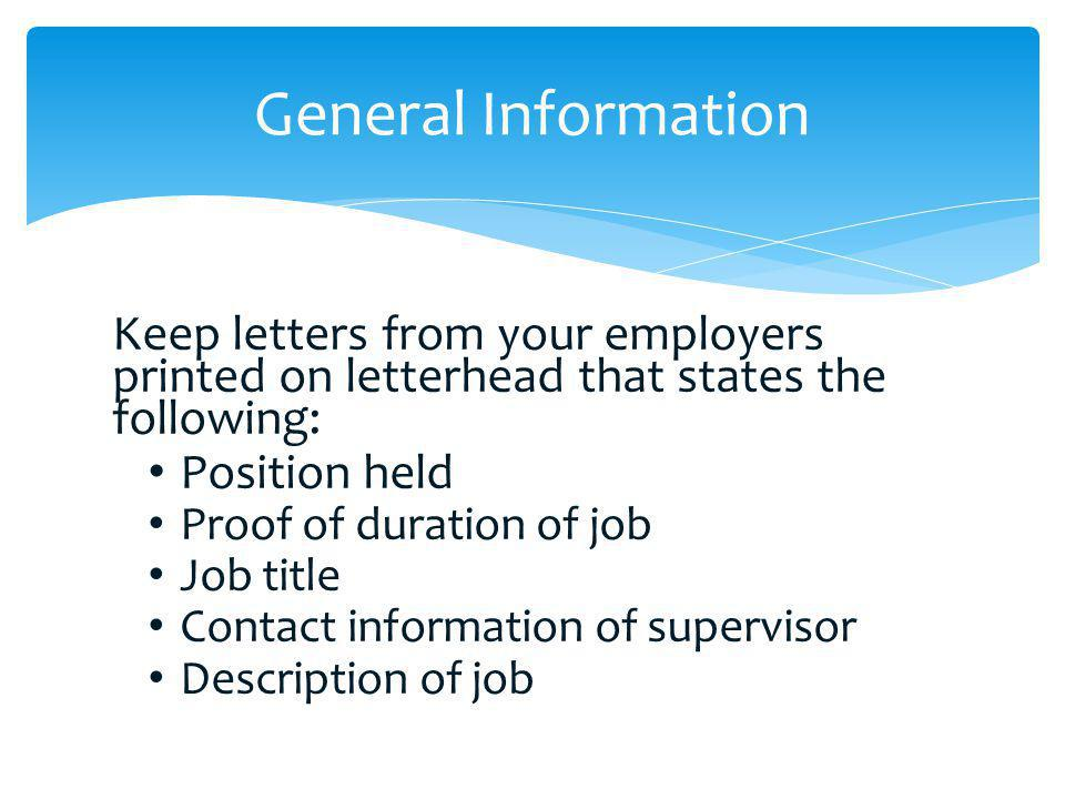 General Information Keep letters from your employers printed on letterhead that states the following: