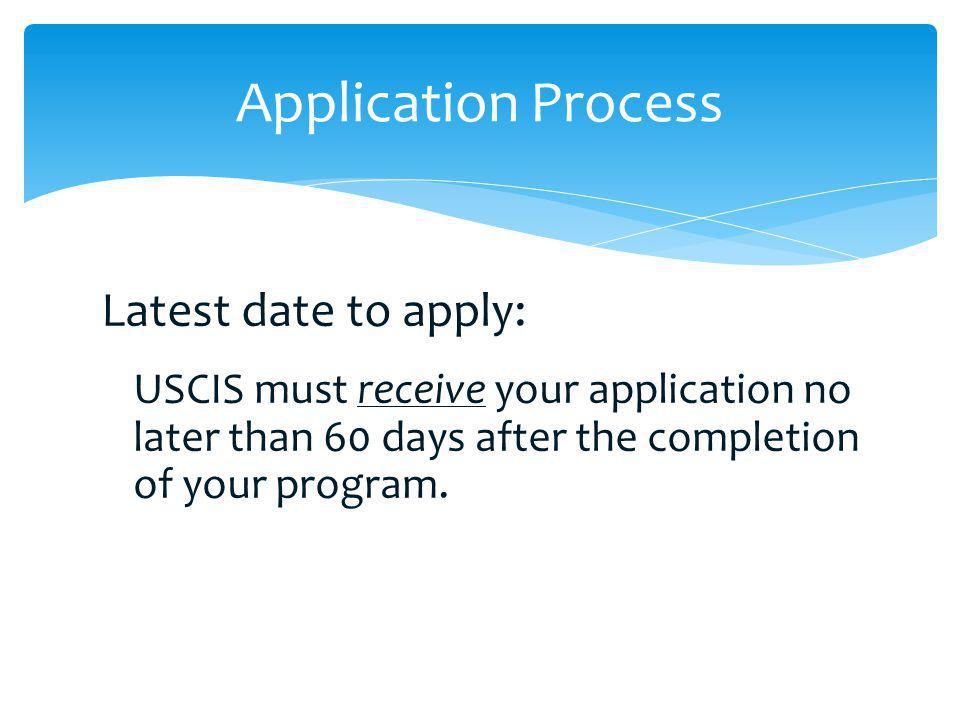 Application Process Latest date to apply: