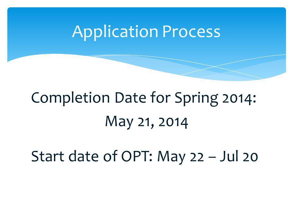 Application Process Completion Date for Spring 2014: May 21, 2014