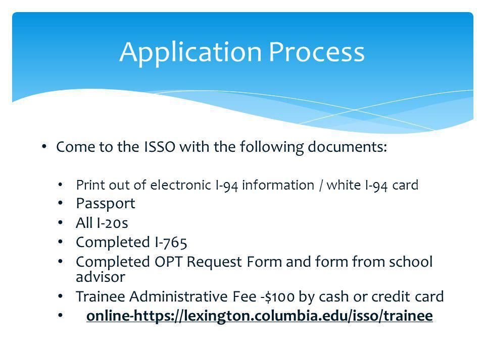 Application Process Come to the ISSO with the following documents: