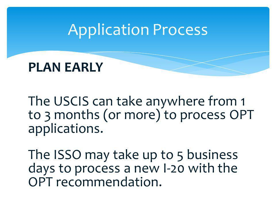 Application Process PLAN EARLY