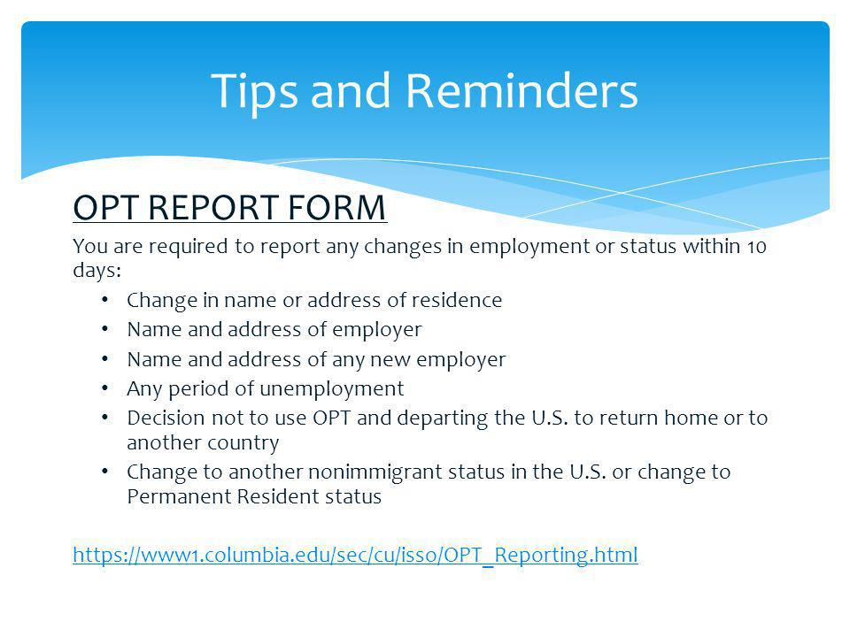 Tips and Reminders OPT REPORT FORM