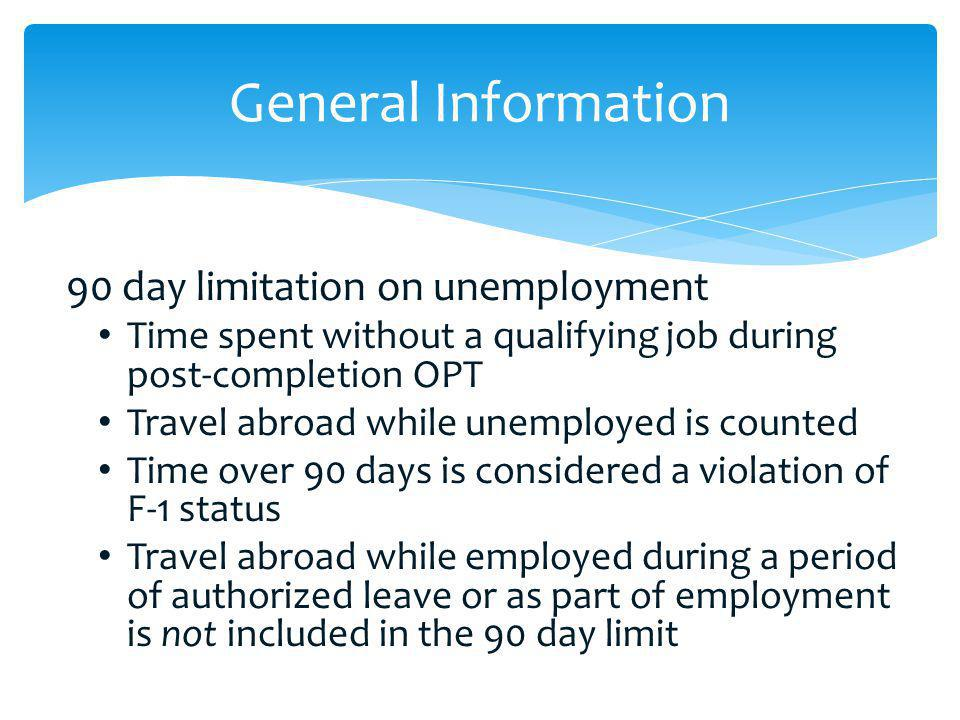 General Information 90 day limitation on unemployment