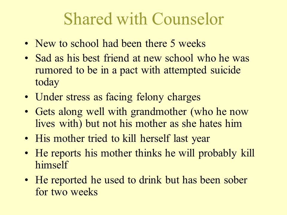 Shared with Counselor New to school had been there 5 weeks