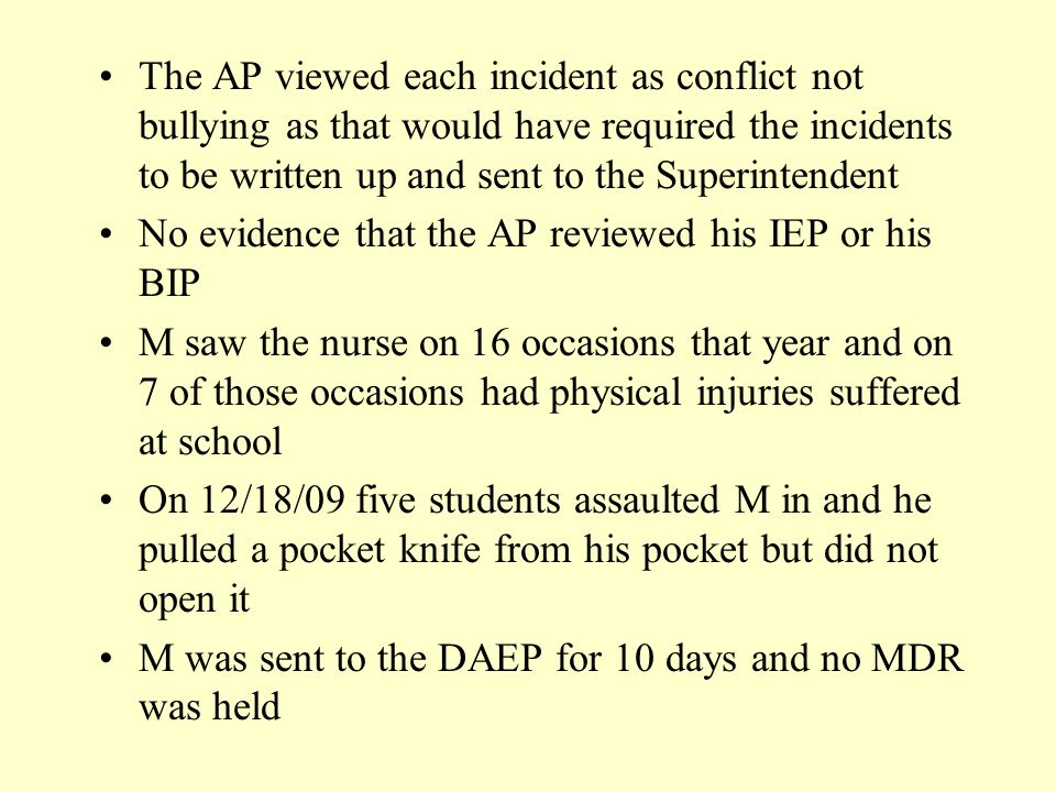 The AP viewed each incident as conflict not bullying as that would have required the incidents to be written up and sent to the Superintendent