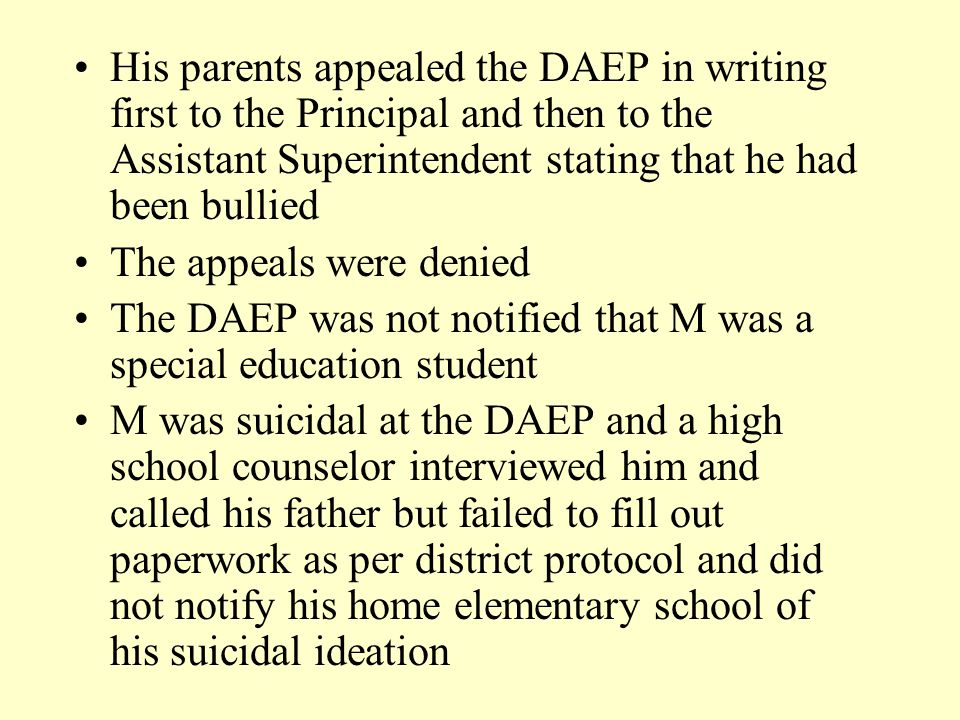 His parents appealed the DAEP in writing first to the Principal and then to the Assistant Superintendent stating that he had been bullied