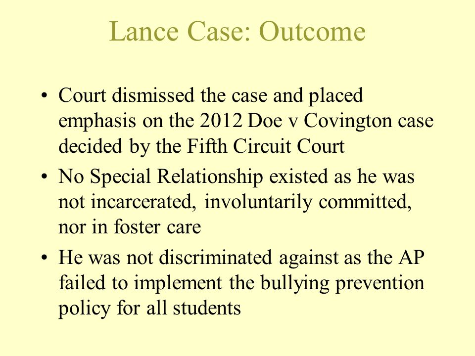Lance Case: Outcome Court dismissed the case and placed emphasis on the 2012 Doe v Covington case decided by the Fifth Circuit Court.