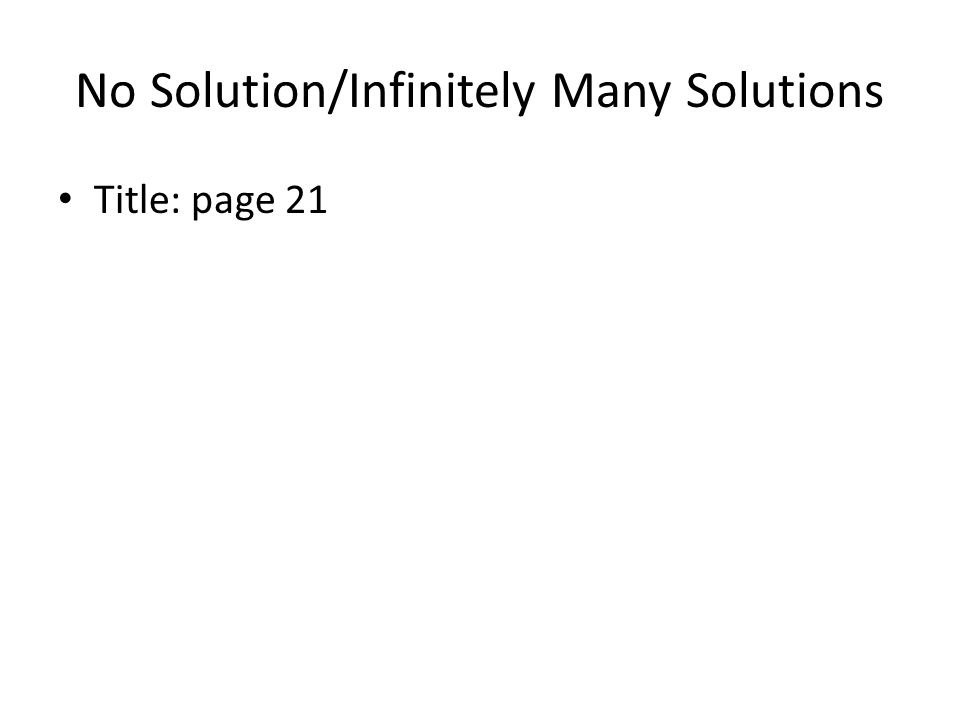No Solution/Infinitely Many Solutions