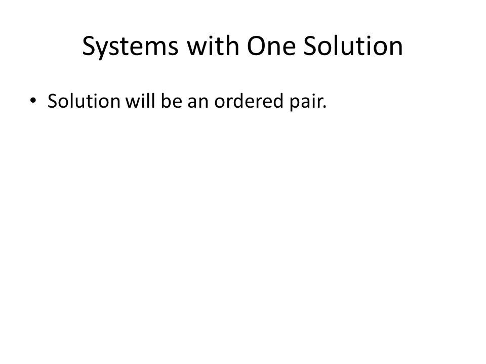 Systems with One Solution