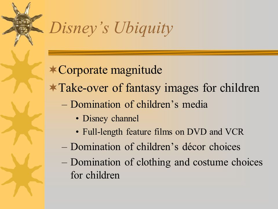 Disney's Ubiquity Corporate magnitude