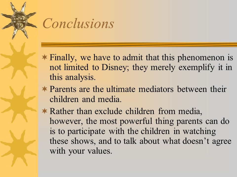 Conclusions Finally, we have to admit that this phenomenon is not limited to Disney; they merely exemplify it in this analysis.