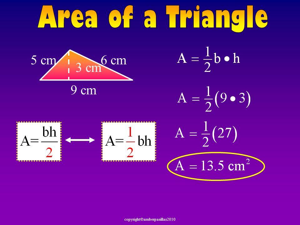 Area of a Triangle 5 cm 6 cm 3 cm 9 cm