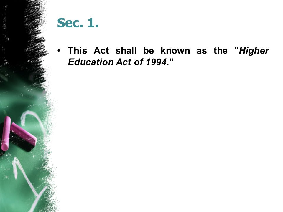 Sec. 1. This Act shall be known as the Higher Education Act of 1994.