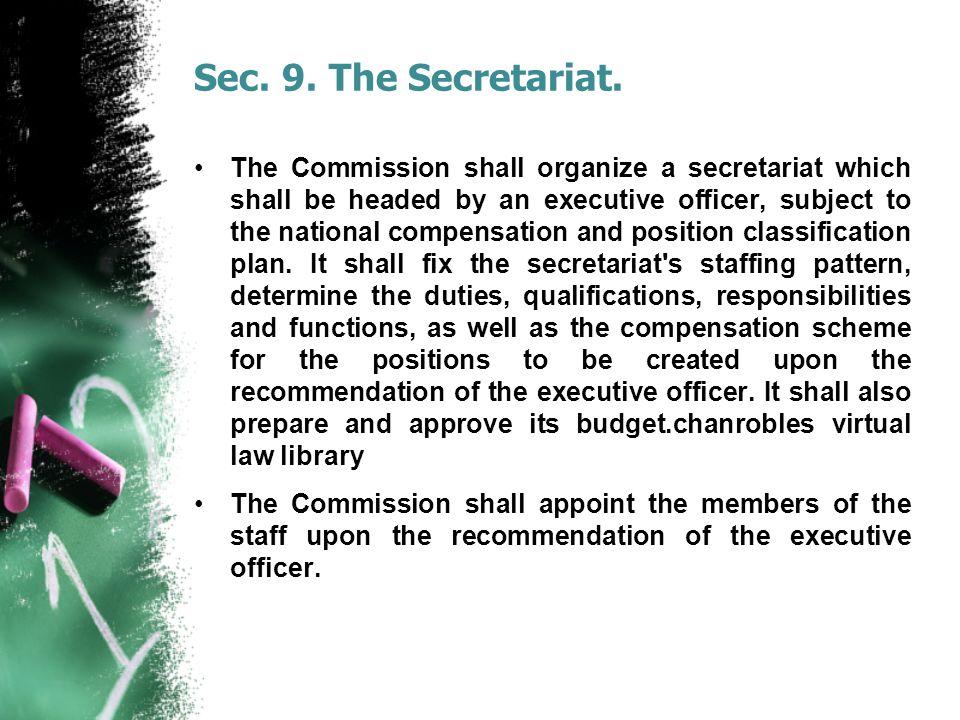 Sec. 9. The Secretariat.